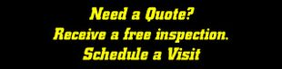 Need a Quote? - Schedule a Visit